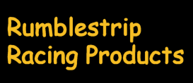 Rumblestrip Racing Products